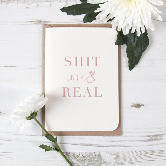 Shit Just Got Real - Funny Engagement Card